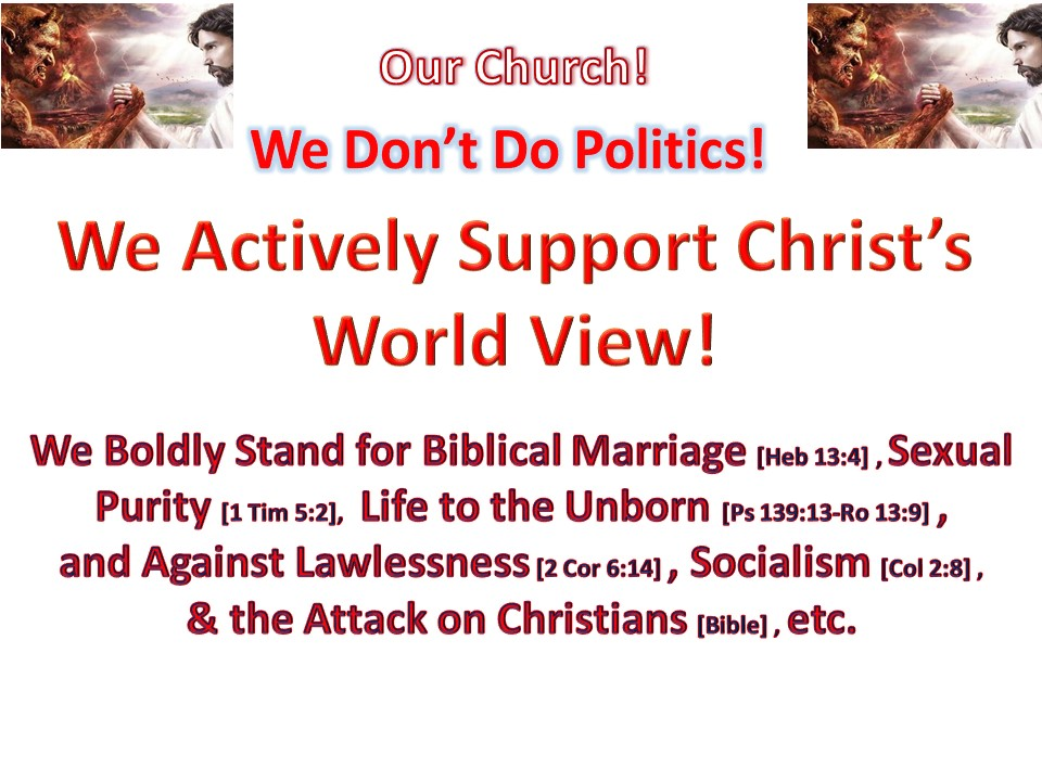 We Don't Do Politics, We Stand for Christ's World View